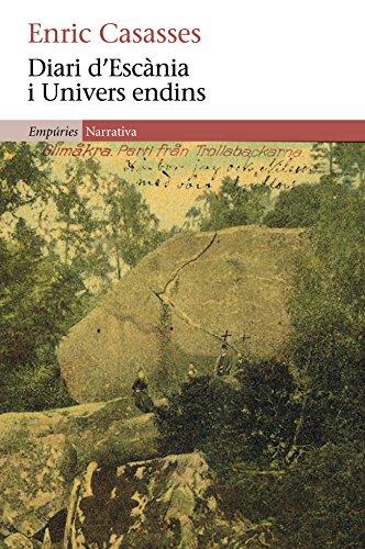 Diari d'Escània i Univers endins (EMPURIES NARRATIVA) (Catalan Edition) por Enric Casasses Figueras