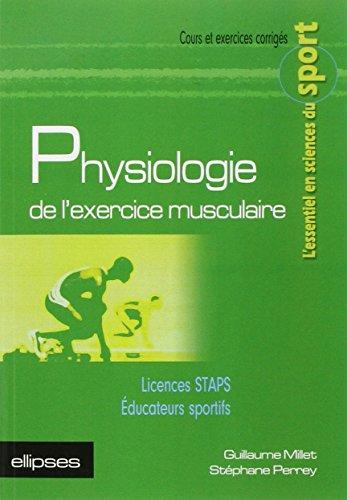 Physiologie de l'Exercice Musculaire Licences STAPS Educateurs Sportifs par Guillaume Millet