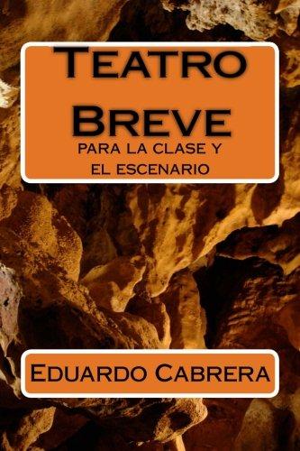 Teatro Breve: para la clase y el escenario por Eduardo Cabrera