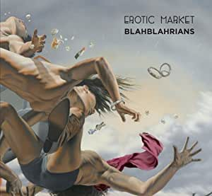 Blahblahrians by Erotic Market (2014-04-28)
