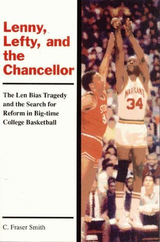 Lenny, Lefty, and the Chancellor: The Len Bias Tragedy and the Search for Reform in Big-Time College Basketball by C. Fraser Smith (1992-06-01) par C. Fraser Smith