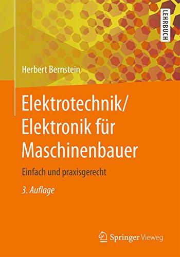 Elektrotechnik/Elektronik für Maschinenbauer: Einfach und praxisgerecht