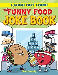 The Funny Food Joke Book (Laugh Out Loud!) by Sean Connolly (2011-07-04)