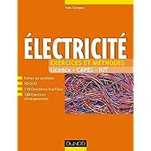 Electricité - Exercices et méthodes: Fiches de cours et 400 QCM et exercices d'entraînement corrigés