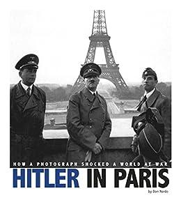 Don Nardo - Hitler in Paris (Captured World History)