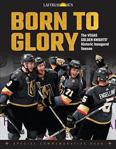 Born to Glory: The Vegas Golden Knights' Historic Inaugural Season (English Edition) por Las Vegas Sun
