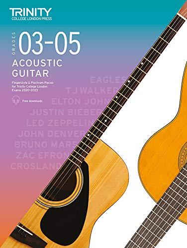 Trinity College London Acoustic Guitar Exam Pieces 2020-2023: Grades 3-5: Fingerstyle & Plectrum Pieces for Trinity College London Exams 2020-2023