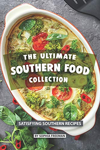 The Ultimate Southern Food Collection: Satisfying Southern Recipes - Comfort Food Southern Living