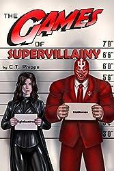 The Games of Supervillainy (The Supervillainy Saga Book 2)