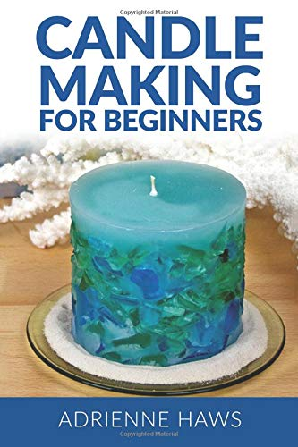 Candle Making for Beginners: Step by step guide to making your own candles at home: Simple and Easy! por Adrienne Haws