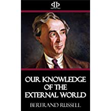 Our Knowledge of the External World (English Edition)
