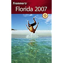 Frommer's Florida 2007 (Frommer???s Complete Guides) by Lesley Abravanel (2006-09-12)