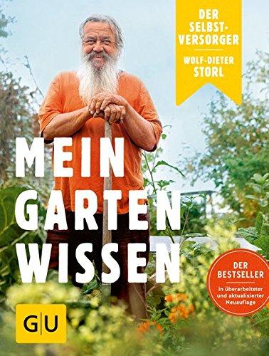 Preisvergleich Produktbild Der Selbstversorger: Mein Gartenwissen: Der Bestseller in überarbeiteter und aktualisierter Neuauflage (GU Garten Extra)