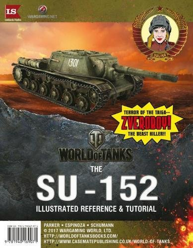 World of Tanks: The Su-152 Illustrated Reference and Tutorial (World Of Generals Tanks)