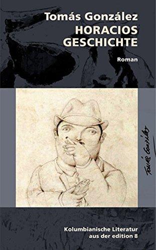 Horacios Geschichte: Roman (Reihe Durian)