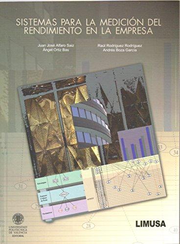 Sistemas para la medicion del rendimiento en la empresa/Systems for measuring performance in the company por Juan Jose Alfaro