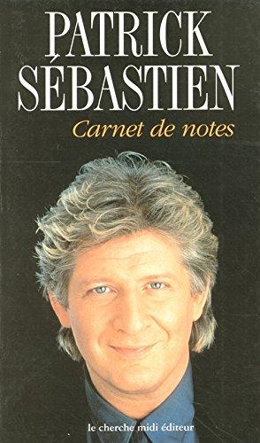 Carnet de notes par Patrick Sebastien