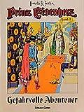 Prinz Eisenherz, Bd.9, Gefahrvolle Abenteuer - Hal Foster