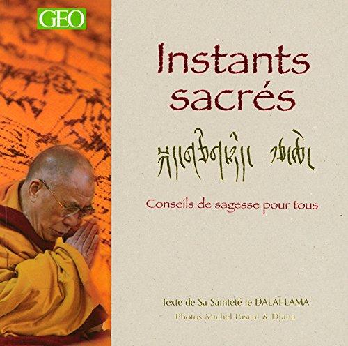 Instants sacrés : Conseils de sagesse pour tous par Sa Sainteté le Dalaï-Lama