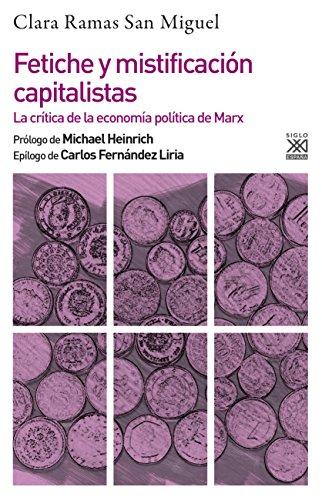 Fetiche y mistificación capitalistas. La crítica de la economía política de Marx (Filosofía y pensamiento)