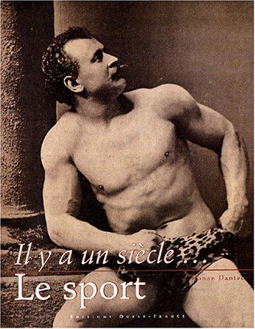 Il y a un siècle. : Le sport par Ronan Dantec