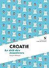 Croatie - Le défi des frontières