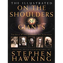 Illustrated on the Shoulders of Giants: The Great Works of Physics And Astronomy