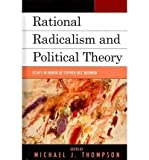 [( Rational Radicalism and Political Theory: Essays in Honor of Stephen Eric Bronner )] [by: Michael J. Thompson] [Nov-2010]