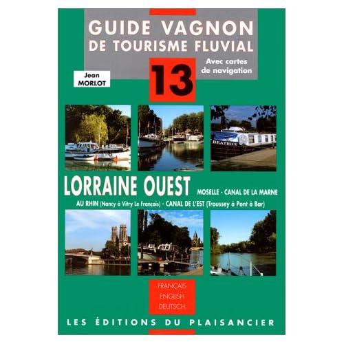 Guide Vagnon de tourisme fluvial, numéro 13 : Lorraine Ouest