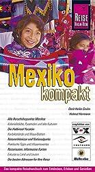 Mexiko kompakt: Das kompakte Reisehandbuch zum Entdecken, Erleben und Geniessen