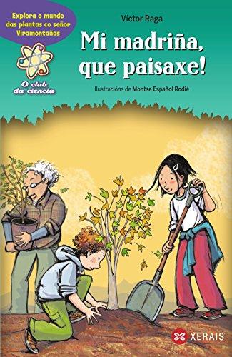 Mi madriña, que paisaxe!: Explora o mundo das plantas co señor Viramontañas (Infantil E Xuvenil - Sopa De Libros - O Club Da Ciencia) por Victor Raga