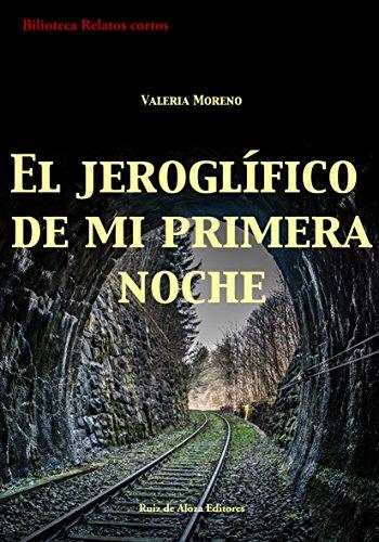 El jeroglífico de mi primera noche: Relato corto (Biblioteca Relatos cortos nº 3) por Valeria Moreno