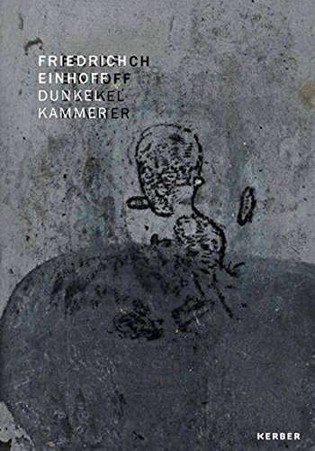 Friedrich Einhoff: Dunkelkammer