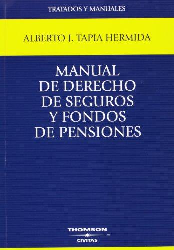Manual de derecho de seguros y fondos de pensiones por Alberto Javier Tapia Hermida