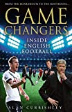 Game Changers: Inside English Football - From the Boardroom to the Bootroom