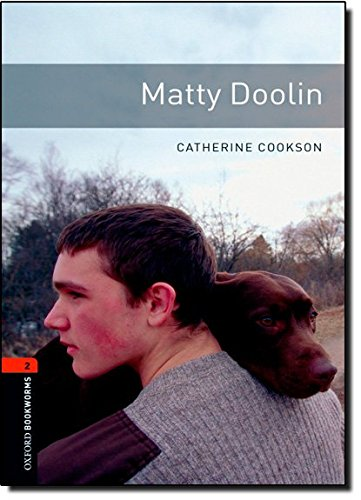 Oxford Bookworms Library: Oxford Bookworms. Stage 2: Matty Doolin Edition 08: 700 Headwords
