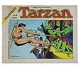 SUPER TARZAN N.4 - L'allucinante viaggio nella terra perduta.