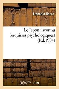 Le Japon inconnu par Lafcadio Hearn