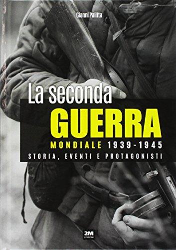 La seconda guerra mondiale. Storia, eventi, protagonisti (1939-1945)