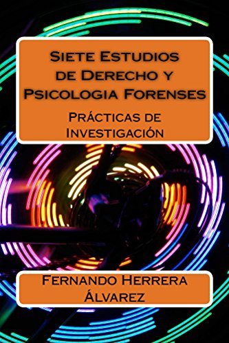 Siete Estudios de Derecho y Psicologia Forenses: Prácticas de Investigación por Fernando Herrera Álvarez