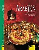 Arabien. Küchen der Welt. Originalrezepte und Interessantes über Land und Leute - Petra Casparek