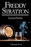 Freddy Stratton: Récit intégral, édition noire (French Edition)