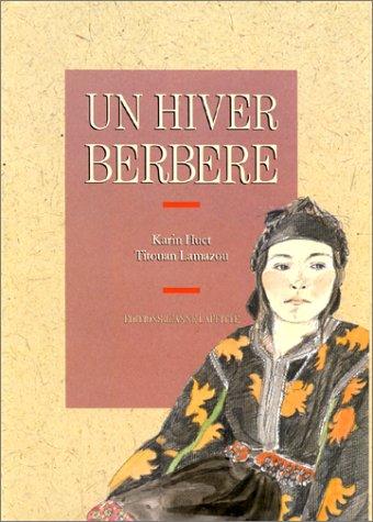 Un hiver berbère : journal d'un séjour dans le haut-atlas par Karine Huet