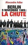 Berlin 9 novembre 1989 : la chute