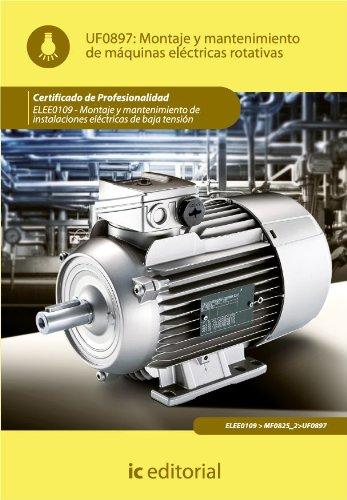 Montaje y mantenimiento de máquinas eléctricas rotativas. ELEE0109 por Joaquín González Pérez