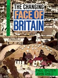 Heinemann History: The Changing Face of Britain: Core Book (Heinemann History Study Units)