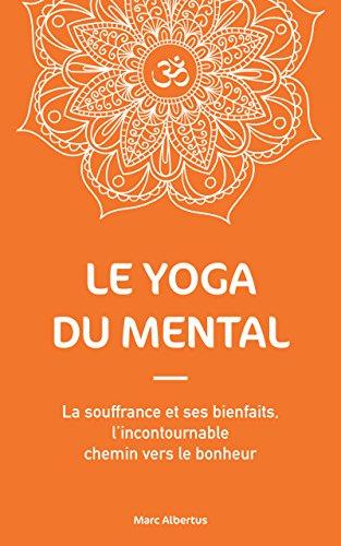 Telecharger Le Yoga Du Mental La Souffrance Et Ses