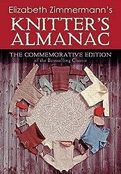 Elizabeth Zimmermann's Knitter's Almanac: The Commemorative Edition (Dover Knitting, Crochet, Tatting, Lace) by Elizabeth Zimmermann (2010-09-16)