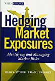 Hedging Market Exposures: Identifying and Managing Market Risks (Wiley Finance Editions)
