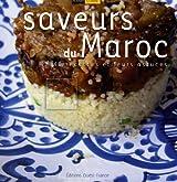 Saveurs du Maroc : 40 Recettes et leurs astuces